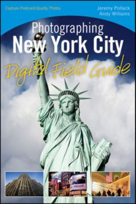 Photographing New York City Digital Field Guide, Andy Williams, Jeremy Pollack