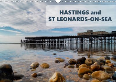 Photographs of Hastings and St Leonards (Wall Calendar 2019 DIN A3 Landscape), Kieron Pelling