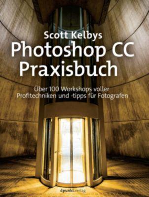 Photoshop CC-Praxisbuch, Scott Kelby