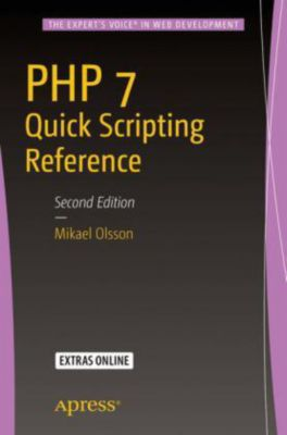 PHP 7 Quick Scripting Reference, Mikael Olsson