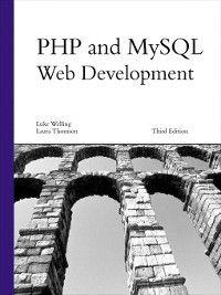 PHP and MySQL Web Development, Laura Thomson, Luke Welling