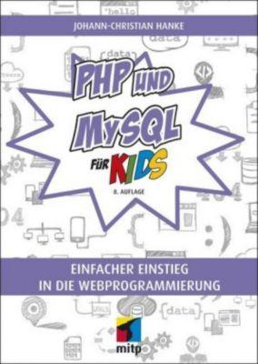 PHP und MySQL für Kids, Johann-Christian Hanke