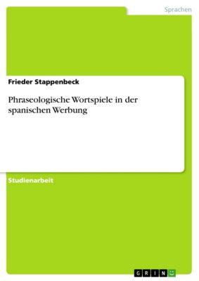 Phraseologische Wortspiele in der spanischen Werbung, Frieder Stappenbeck