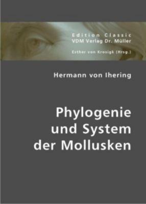Phylogenie und System der Mollusken, Hermann von                   10000572241 Ihering