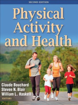 Physical Activity and Health, Claude Bouchard, Steven N. Blair, William L. Haskell
