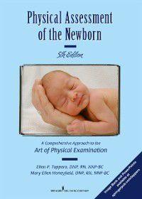 Physical Assessment of the Newborn, DNP, RN, NNP-BC Ellen P. Tappero, DNP, RN, NNP-BC Mary Ellen Honeyfield