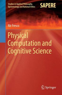 Physical Computation and Cognitive Science, Nir Fresco