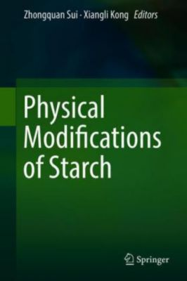 Physical Modifications of Starch