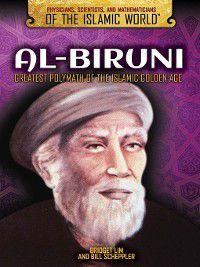 Physicians, Scientists, and Mathematicians of the Islamic World: Al-Biruni, Bill Scheppler, Bridget Lim