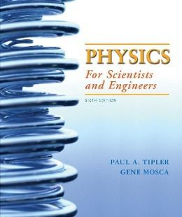 Physics for Scientists and Engineers, Paul A. Tipler, Gene Mosca