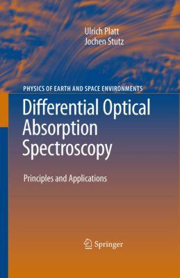 Physics of Earth and Space Environments: Differential Optical Absorption Spectroscopy, Ulrich Platt, Jochen Stutz
