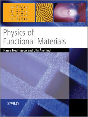 Physics of Functional Materials, Hasse Fredriksson, Ulla Akerlind