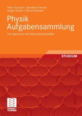 Physik Aufgabensammlung, Jürgen Eichler, Peter Kurzweil, Bernd Schiewe, Bernhard Frenzel
