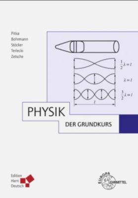 Physik - Der Grundkurs (PDF), Horst Stöcker, Steffen Bohrmann, Rudolf Pitka, Georg Terlecki, Hartmut Zetsche
