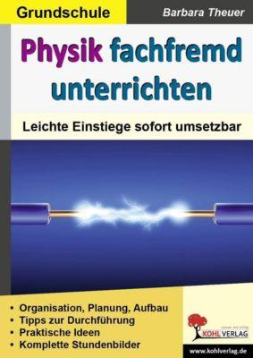 Physik fachfremd unterrichten / Grundschule, Barbara Theuer