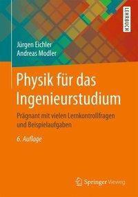 Physik für das Ingenieurstudium, Jürgen Eichler, Andreas Modler