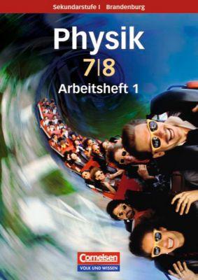 Physik für die Sekundarstufe I, Ausgabe 2008 Brandenburg: 7./8. Schuljahr, Arbeitsheft