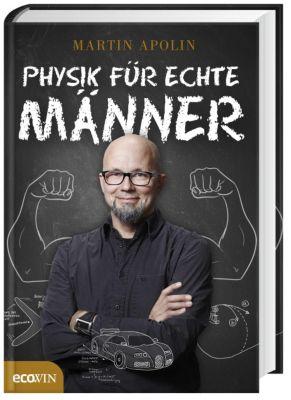 Physik für echte Männer, Martin Apolin