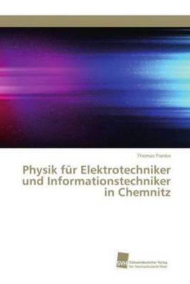 Physik für Elektrotechniker und Informationstechniker in Chemnitz - Thomas Franke  