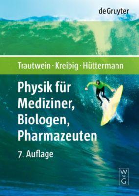 Physik für Mediziner, Biologen, Pharmazeuten, Uwe Kreibig, Jürgen Hüttermann, Alfred X. Trautwein