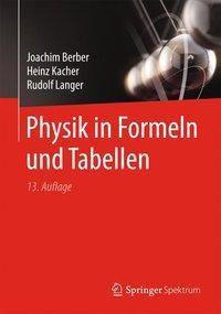 Physik in Formeln und Tabellen, Joachim Berber, Heinz Kacher, Rudolf Langer
