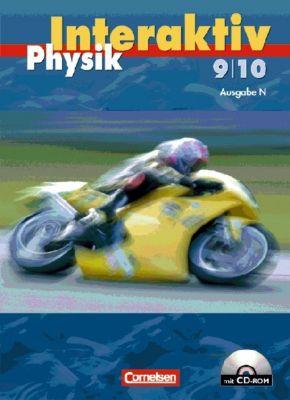 Physik interaktiv, Sekundarstufe I Nord: 9./10. Schuljahr, Schülerbuch, m. CD-ROM