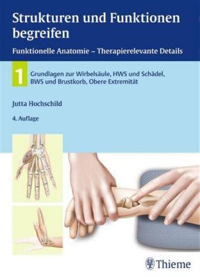 Physiofachbuch: Strukturen und Funktionen begreifen, Funktionelle Anatomie, Jutta Hochschild