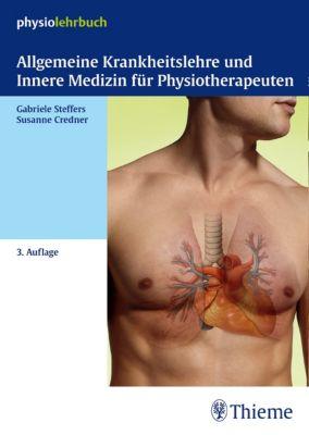 Physiolehrbuch: Allgemeine Krankheitslehre und Innere Medizin für Physiotherapeuten, Gabriele Steffers, Susanne Credner