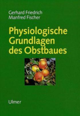 Physiologische Grundlagen des Obstbaues