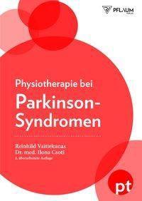 Physiotherapie bei Parkinson-Syndromen, Reinhild Vaitiekunas, Ilona Csoti