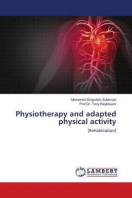 Physiotherapy and adapted physical activity, Mohamed Sirajuddin Sulaiman, Prof.Dr. Tony Reybrouck