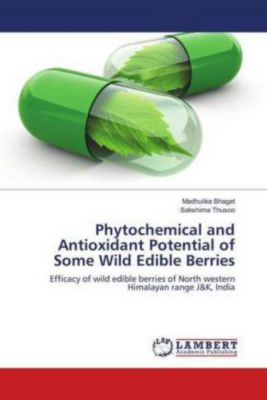 Phytochemical and Antioxidant Potential of Some Wild Edible Berries, Madhulika Bhagat, Sakshima Thusoo