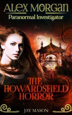 PI - Paranormal Investigations: The Howardsfield Horror, Jay Mason