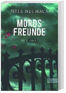 Pia Kirchhoff & Oliver von Bodenstein Band 2: Mordsfreunde - Nele Neuhaus  