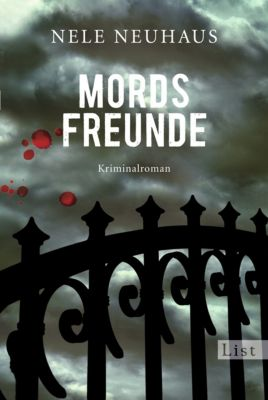 Pia Kirchhoff & Oliver von Bodenstein Band 2: Mordsfreunde, Nele Neuhaus