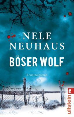Pia Kirchhoff & Oliver von Bodenstein Band 6: Böser Wolf, Nele Neuhaus