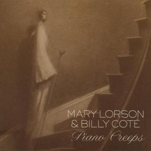 Piano Creeps, Mary & Cote,Billy Lorson