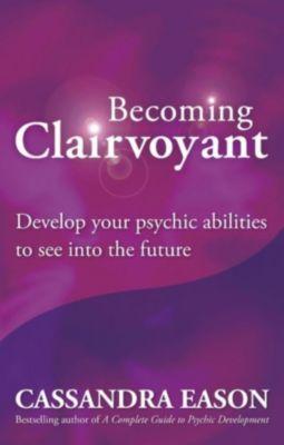 Piatkus Books: Becoming Clairvoyant, Cassandra Eason