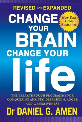 Piatkus Books: Change Your Brain, Change Your Life, Daniel G. Amen