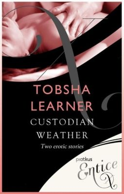 Piatkus Books: Custodian & Weather, Tobsha Learner