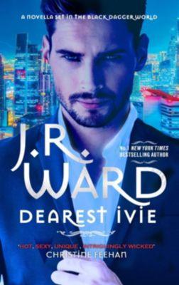 Piatkus Books: Dearest Ivie: a brand new novella set in the Black Dagger Brotherhood world, J. R. Ward