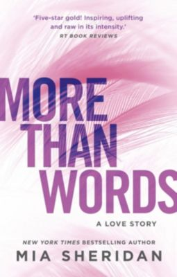 Piatkus Books: More Than Words, Mia Sheridan