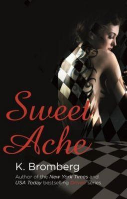 Piatkus Books: Sweet Ache, K. Bromberg