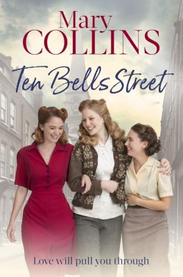 Piatkus Books: Ten Bells Street, Mary Collins
