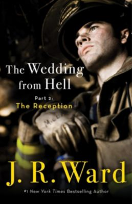 Piatkus Books: The Wedding From Hell: Part 2: The Reception, J. R. Ward