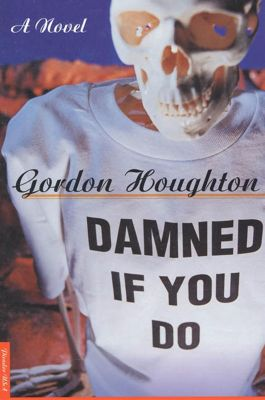 Picador: Damned If You Do, Gordon Houghton