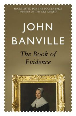 Picador: The Book of Evidence, John Banville