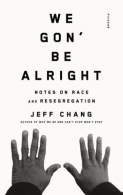 Picador: We Gon' Be Alright, Jeff Chang