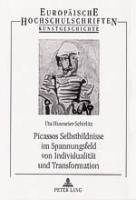Picassos Selbstbildnisse im Spannungsfeld von Individualität und Transformation, Uta Husmeier-Schirlitz