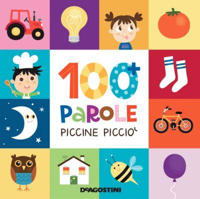 Piccini Picciò: 100 parole Piccine Picciò, Beatrice Tinarelli, Aa. Vv.